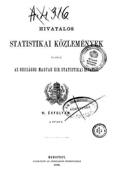 Hivatalos Statistikai Közlemények 6. évf. 1873. 1-6. füz.