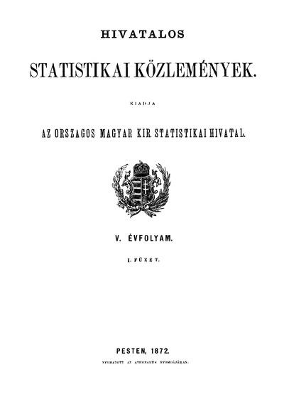 Hivatalos Statistikai Közlemények 5. évf. 1872. 1-5. füz.