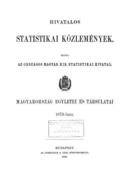 Magyarország egyletei és társulatai 1878-ban