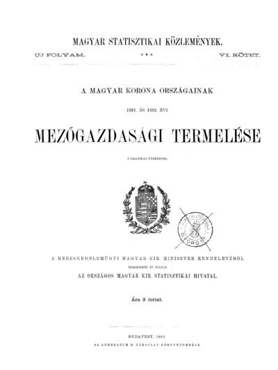 A Magyar Korona országainak 1891. és 1892. évi mezőgazdasági termelése