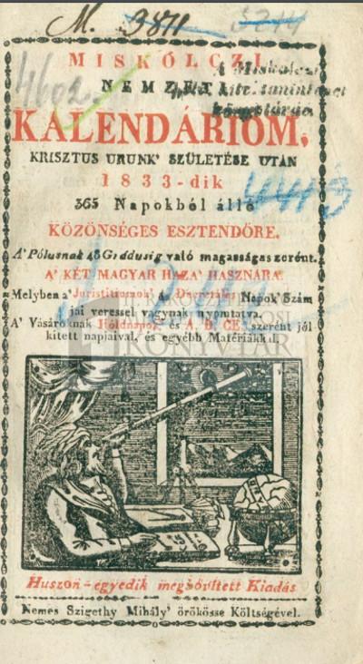Miskolczi nemzeti kalendáriom, ... 1833-dik ... esztendőre