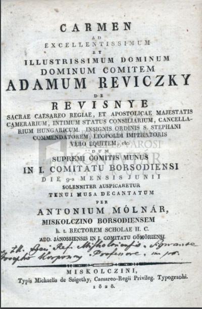Carmen ad Reviczky [Ádám] ... dum supremi comitis munus in i. comitatu Borsodiensi ... per Antonium Mólnár ...