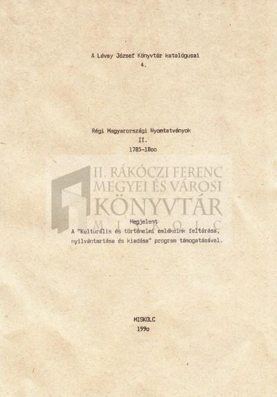 Régi Magyarországi Nyomtatványok II. 1785-1800.