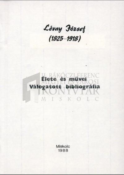 Lévay József (1825-1918) élete és művei