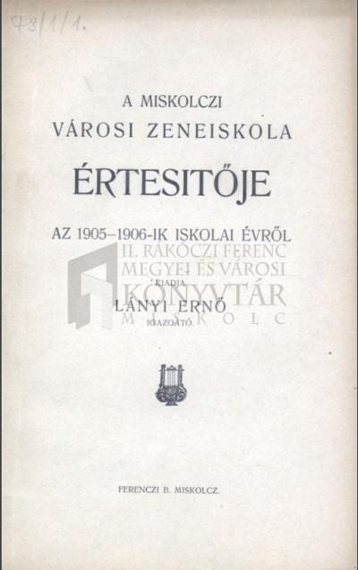 A Miskolczi Városi Zeneiskola értesítője az 1905-1906-ik évről