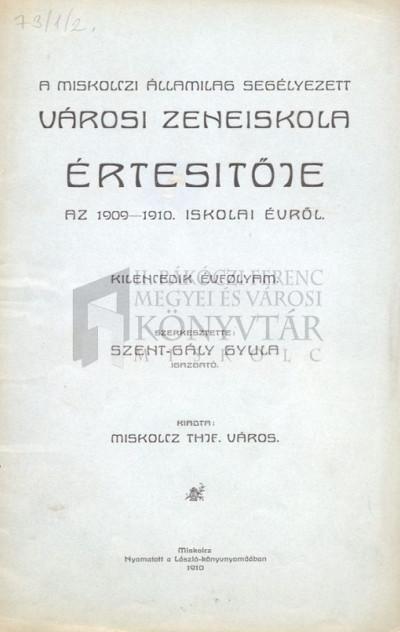 A miskolczi államilag segélyezett Városi Zeneiskola értesítője 1909-1910. iskolai évről