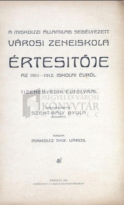 A miskolczi államilag segélyezett Városi Zeneiskola értesítője az 1911-1912. iskolai évről