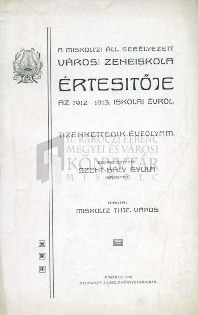 A miskolczi áll. segélyezett Városi Zeneiskola értesítője az 1912-1913. iskolai évről