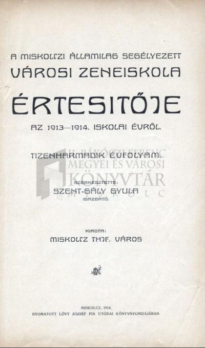 A miskolczi államilag segélyezett Városi Zeneiskola értesítője 1913-1914. iskolai évről