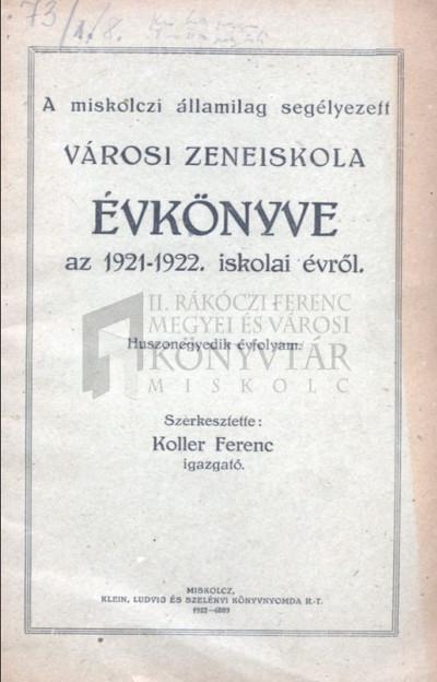 A miskolczi államilag segélyezett Városi Zeneiskola évkönyve az 1921-1922. iskolai évről