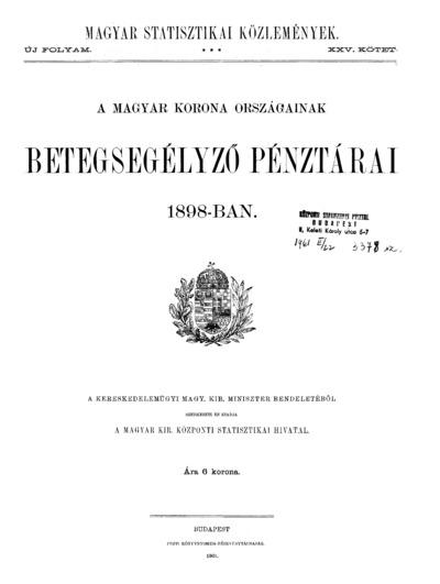 A Magyar Korona országainak betegsegélyző pénztárai 1898-ban