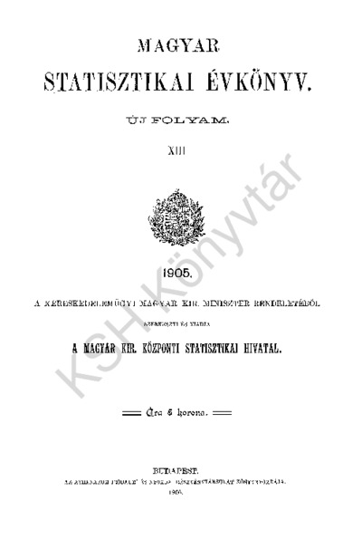 Magyar statisztikai évkönyv 1905. Ú. F. 13.