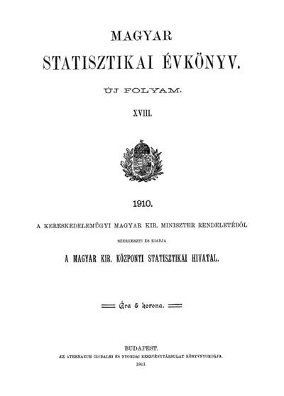 Magyar statisztikai évkönyv 1910. Ú. F. 18.