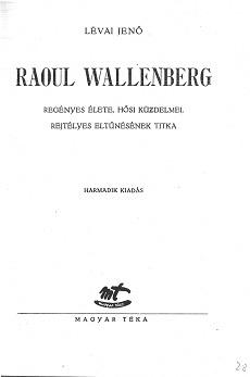 Raoul Wallenberg regényes élete - részlet