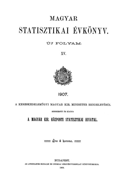 Magyar statisztikai évkönyv 1907. Ú. F. 15.