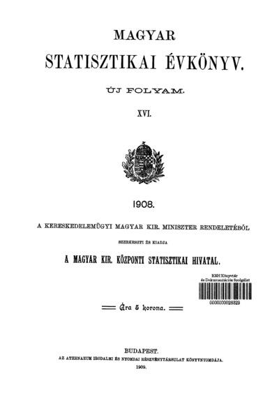 Magyar statisztikai évkönyv 1908. Ú. F. 16.