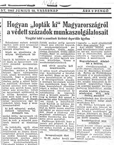 Hogyan lopták ki Magyarországról a védett századok munkaszolgálatosait - újságcikk 1945.