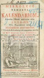 Miskolczi nemzeti kalendáriom, ... 1830-dik ... esztendőre