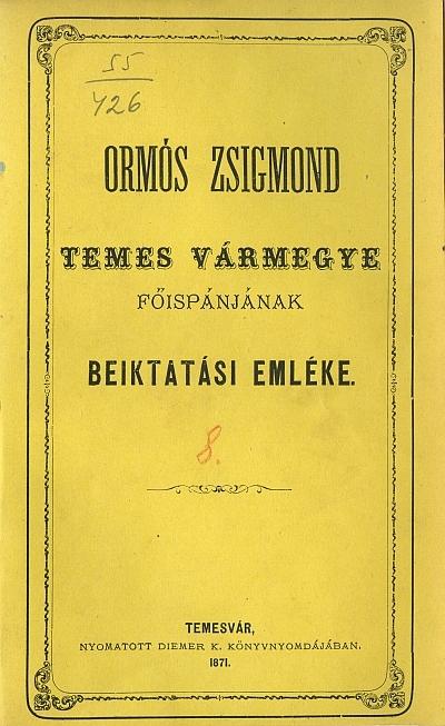 Ormós Zsigmond Temes vármegye főispánjának beiktatási emléke