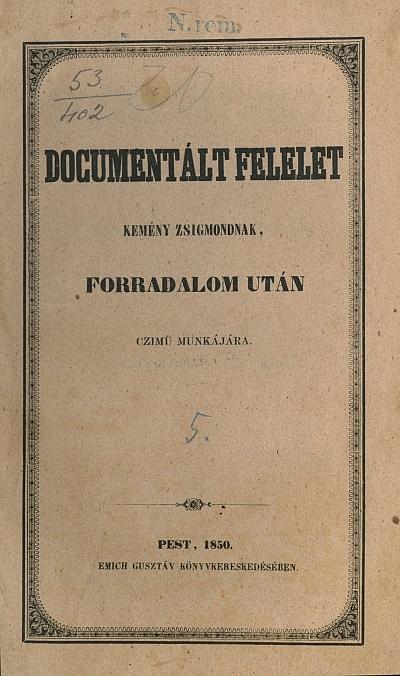 Documentált felelet Kemény Zsigmondnak, Forradalom után czimű munkájára