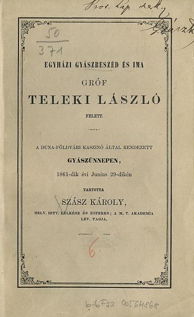 Egyházi gyászbeszéd és ima gróf Teleki László felett