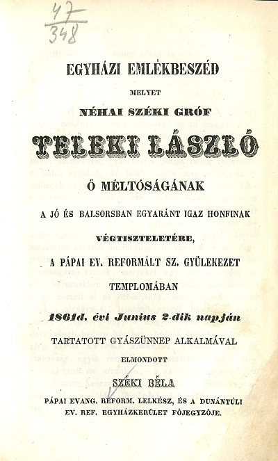 Egyházi emlékbeszéd, melyet néhai Széki Gróf Teleki László ... végtiszteletére ... 1861. évi junius 2-dik napján ...