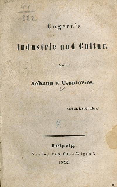 Ungern's [!Ungarn's] Industrie und Cultur