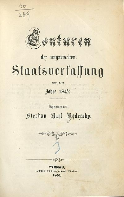 Conturen der ungarischen Staatsverfassung vor dem Jahre 1847/8