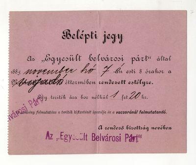 Belépti jegy az Egyesült Belvárosi Párt estélyére, 1885