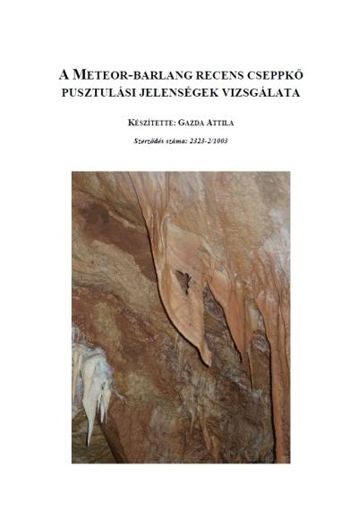 A Meteor-barlang recens cseppkő pusztulási jelenségek vizsgálata