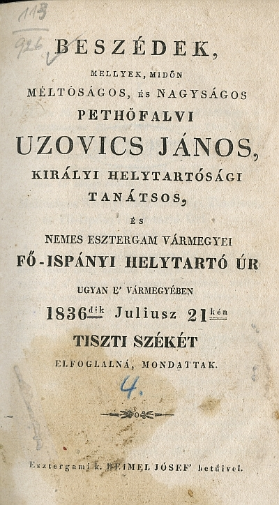 Beszédek, mellyek, midőn ... Uzovics János ...1836-dik juliusz 21-kén tiszti székét elfoglalná, mondattak
