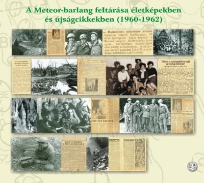 A Meteor-barlang feltárása életképekben és újságcikkekben ( 1960-1962 ) kiállítási tablókép