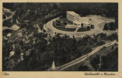 Üdülőszálló a Mecseken 1941-ben