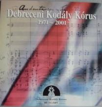 Debreceni Kodály Kórus 1971-2001