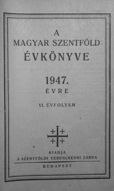A Magyar Szentföld évkönyve 1947. évre