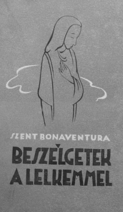 Szent Bonaventura: Beszélgetek a lelkemmel