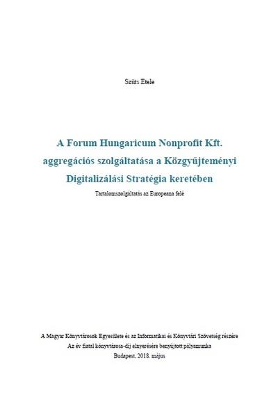 A Forum Hungaricum Nonprofit Kft. aggregációs szolgáltatása a Közgyűjteményi Digitalizálási Stratégia keretében