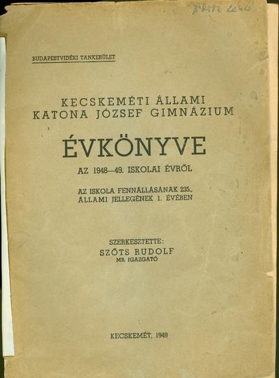 Kecskeméti Állami Katona József Gimnázium évkönyve az 1948-1949. iskolai évről