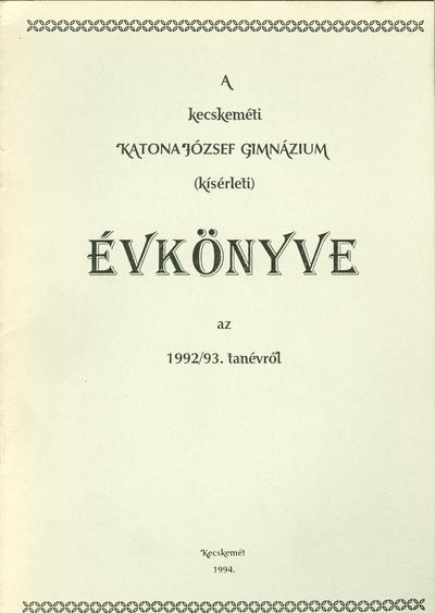 A kecskeméti Katona József Gimnázium kísérleti évkönyve az 1992-1993. tanévről