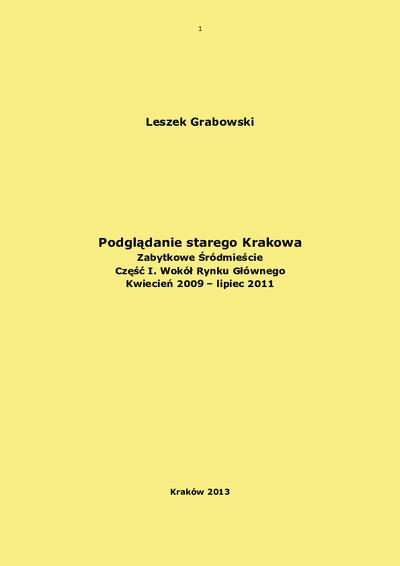 Podglądanie starego Krakowa : zabytkowe Śródmieście. Cz. 1