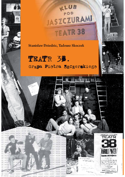 Teatr 38 : Grupa Piotra Szczerskiego
