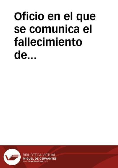 Oficio en el que se comunica el fallecimiento de Miguel de Elizaicín y España, el cambio de residencia de Francisco Martínez Martínez, y el traslado a Valencia de Juan José Senent Ibáñez