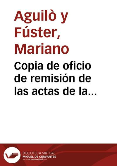 Copia de oficio de remisión de las actas de la Comisión de Monumentos de Barcelona relativas al derribo de los conventos de Junqueras, de Jerusalén y de la capilla de San Miguel.