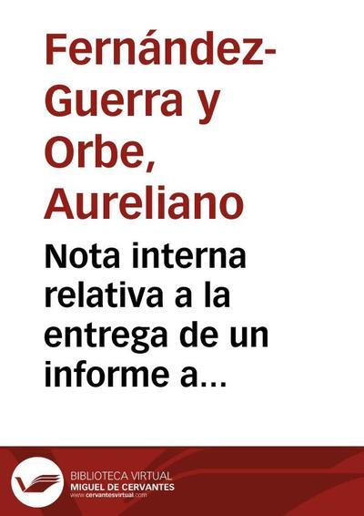 Nota interna relativa a la entrega de un informe a Pedro de Madrazo y Kuntz.