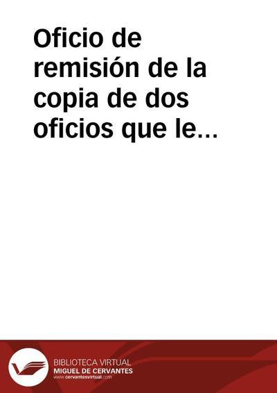 Oficio de remisión de la copia de dos oficios que le dirigen Juan Bautista Sancho y Antonio Cucala, en relación a las antigüedades halladas en Alcalá de Chivert (Castellón).
