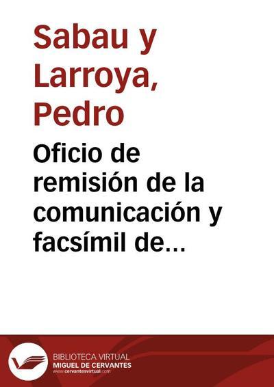 Oficio de remisión de la comunicación y facsímil de Ildefonso Marzo acerca de las leyes municipales halladas en Málaga para que las examine la Comisión de Antigüedades de la Real Academia de la Historia e informe lo que le parezca.