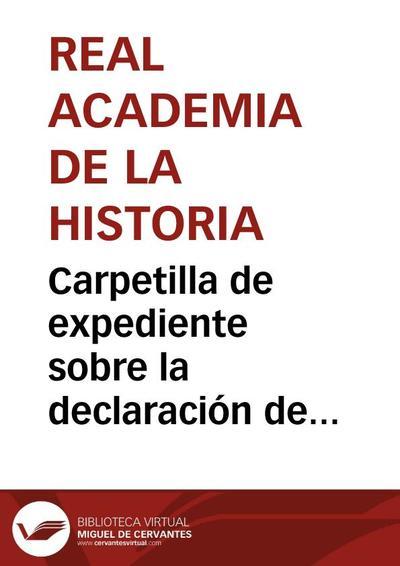 Carpetilla de expediente sobre la declaración de Monumento Arquitectónico-Artístico de la capilla absidal románica de la Vera Cruz, sita en Maderuelos (Segovia).
