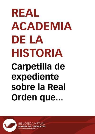 Carpetilla de expediente sobre la Real Orden que deniega la petición hecha por José Villafrancia para realizar excavaciones en los terrenos del monasterio de Poblet.