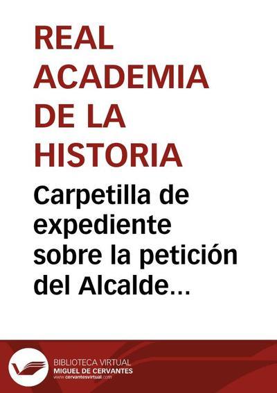 Carpetilla de expediente sobre la petición del Alcalde de Medina del Campo para que se despache el informe, que sigue pendiente, del castillo de Mota.