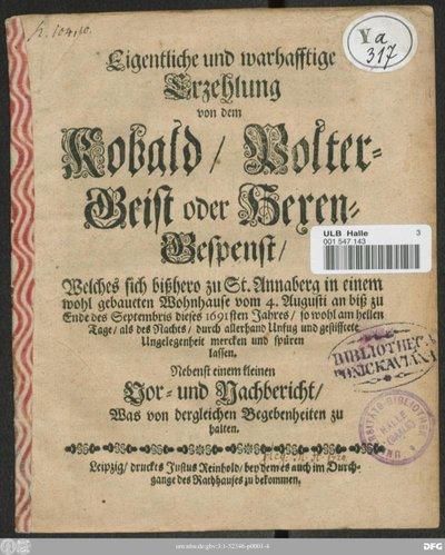 Eigentliche und warhafftige Erzehlung von dem Kobald/ Polter-Geist oder Hexen-Gespenst